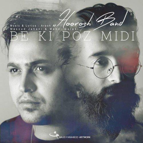 Hoorosh Band - Be Ki Pose Midi
