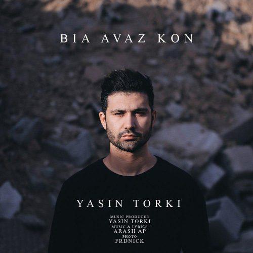 Yasin Torki - Bia Avaz Kon