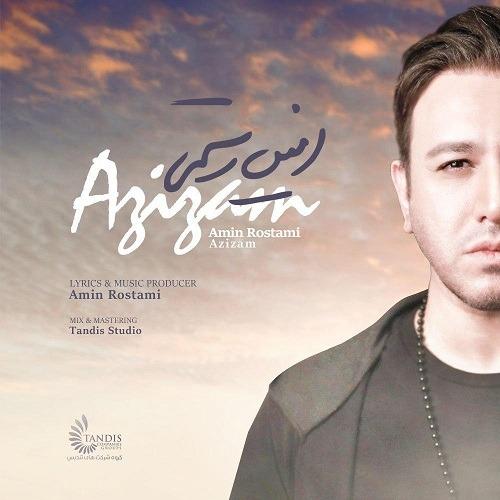 تک ترانه - دانلود آهنگ جديد Amin-Rostami-Azizam آهنگ جدید امین رستمی به نام عزیزم