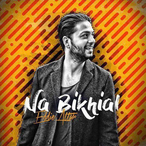 Eddie Attar - Na Bikhial