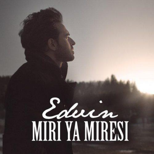 تک ترانه - دانلود آهنگ جديد Edvin-Miri-Ya-Miresi-e1525095443562 آهنگ جدید ادوین به نام میری یا میرسی