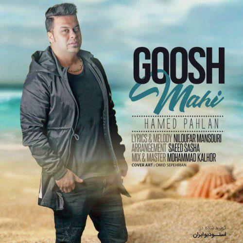 Hamed Pahlan - Goosh Mahi