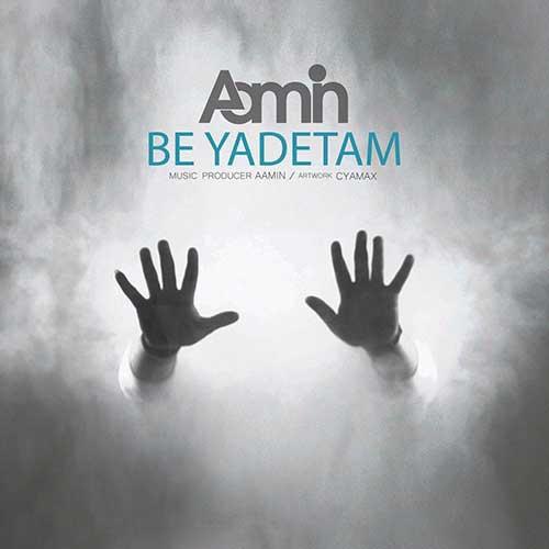 تک ترانه - دانلود آهنگ جديد Aamin-Be-Yadetam آهنگ جدید آمین به نام به یادتم