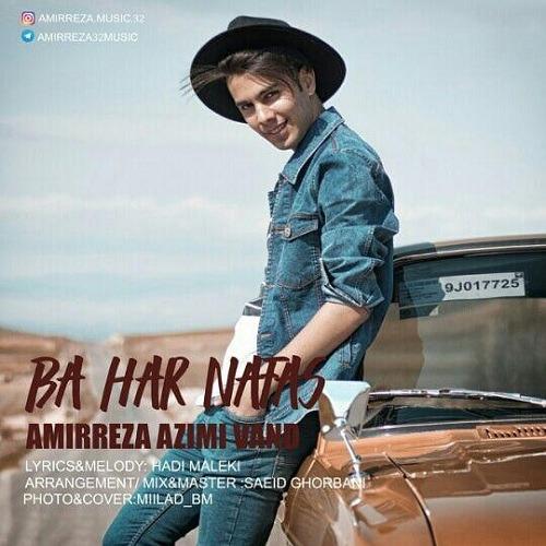 AmirReza Azimi Vand - Ba Har Nafas