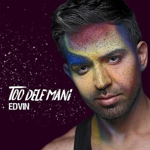 تک ترانه - دانلود آهنگ جديد Edvin-Too-Dele-Mani آهنگ جدید ادوین به نام تو دل منی