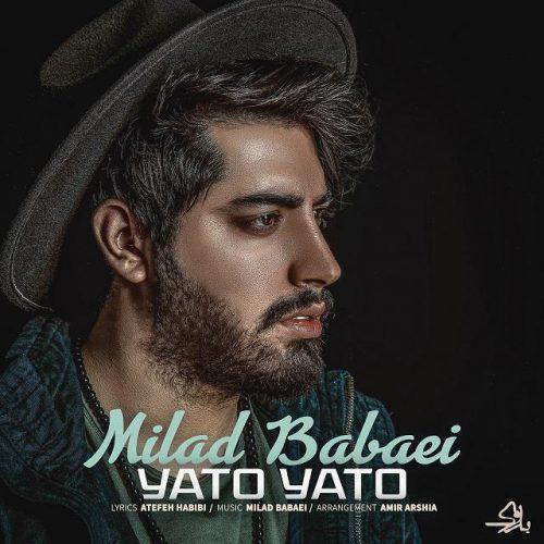 تک ترانه - دانلود آهنگ جديد Milad-Babaei-Yato-Yato-e1525268019715 آهنگ جدید میلاد بابایی به نام یاتو یاتو