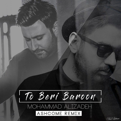 Mohammad Alizadeh - To Beri Baroon (Ashcome Remix)