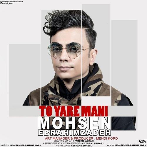 Mohsen Ebrahimzadeh - To Yare Mani