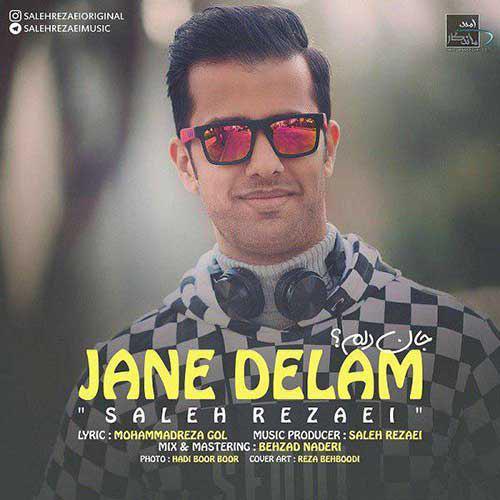تک ترانه - دانلود آهنگ جديد Saleh-Rezaei-Jane-Delam آهنگ جدید صالح رضایی به نام جان دلم