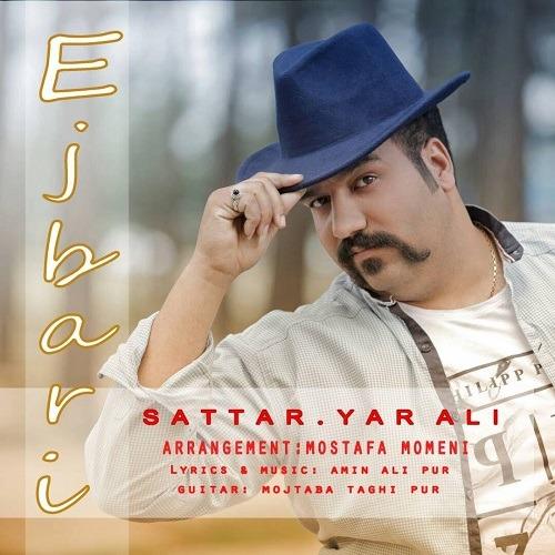 Sattar Yar Ali - Ejbari