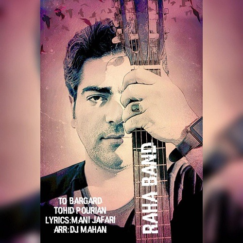 Tohid Pourian (Raha Band) - To Bargard