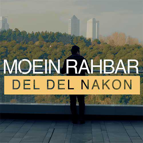Moein Rahbar - Del Del Nakon