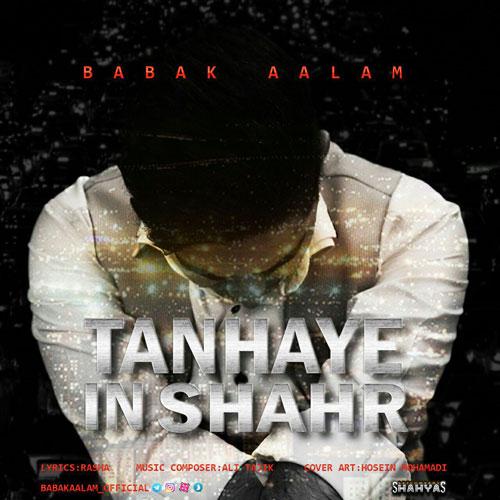 تک ترانه - دانلود آهنگ جديد Babak-Aalam-Tanhaye-In-Shahr آهنگ جدید بابک اعلم به نام تنهای این شهر