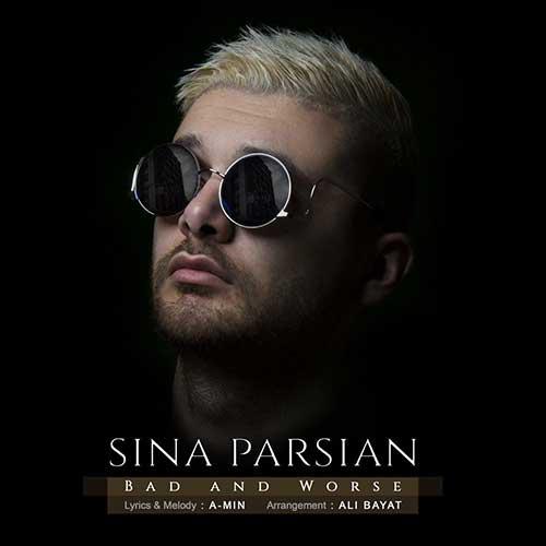 تک ترانه - دانلود آهنگ جديد Sina-Parsian-Bado-Badtar آهنگ جدید سینا پارسیان به نام بد و بدتر