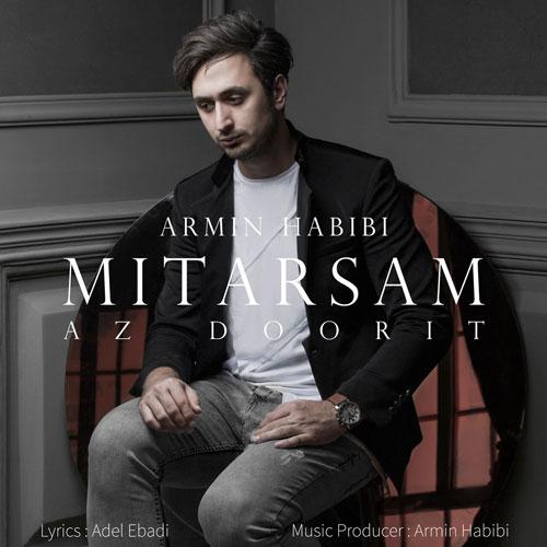تک ترانه - دانلود آهنگ جديد Armin-Habibi-Mitarsam-Az-Doorit1 آهنگ جدید آرمین حبیبی به نام میترسم از دوریت