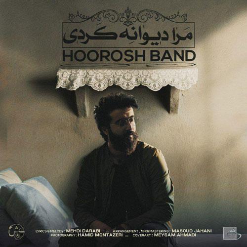 تک ترانه - دانلود آهنگ جديد Hoorosh-Band-To-Mara-Divane-Kardi آهنگ جدید هوروش بند به نام تو مرا دیوانه کردی