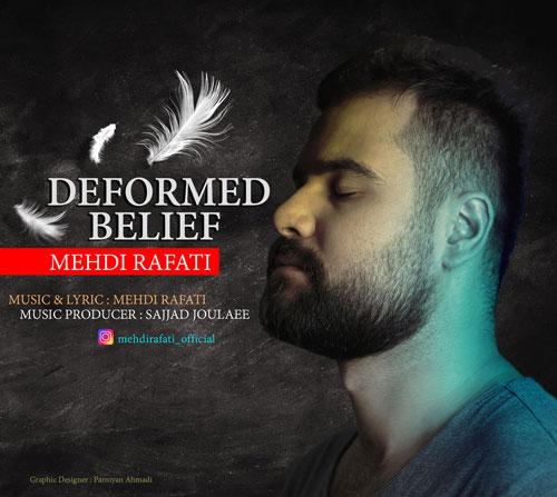 تک ترانه - دانلود آهنگ جديد Mehdi-Rafati-Deformed-Belief آهنگ جدید مهدی رفعتی به نام Deformed Belief