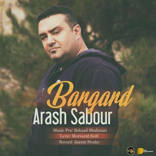 تک ترانه - دانلود آهنگ جديد Arash-Sabour-Bargard دانلود آهنگ آرش صبور به نام برگرد