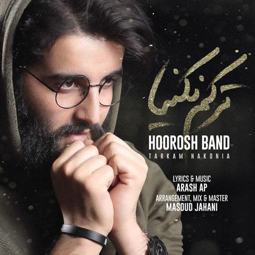 تک ترانه - دانلود آهنگ جديد Hoorosh-Band-Tarkam-Nakonia دانلود آهنگ هوروش بند به نام ترکم نکنیا