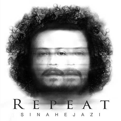 تک ترانه - دانلود آهنگ جديد Sina-Hejazi-Tekrar دانلود آهنگ سینا حجازی به نام تکرار