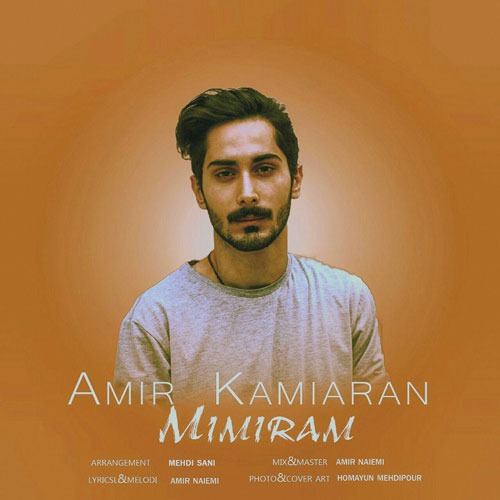 تک ترانه - دانلود آهنگ جديد Amir-Kamiaran-Mimiram دانلود آهنگ امیر کامیاران به نام میمیرم