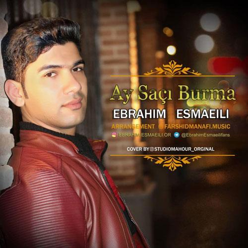 تک ترانه - دانلود آهنگ جديد Ebrahim-Esmaeili-Ay-Saci-Burma دانلود آهنگ ابراهیم اسماعیلی به نام ای ساچی بورما