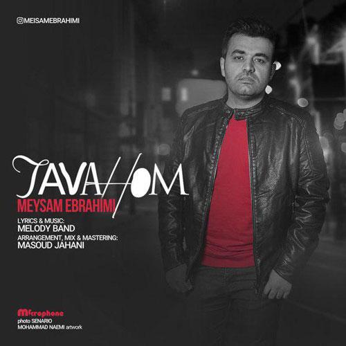 تک ترانه - دانلود آهنگ جديد Meysam-Ebrahimi-Tavahom دانلود آهنگ میثم ابراهیمی به نام توهم