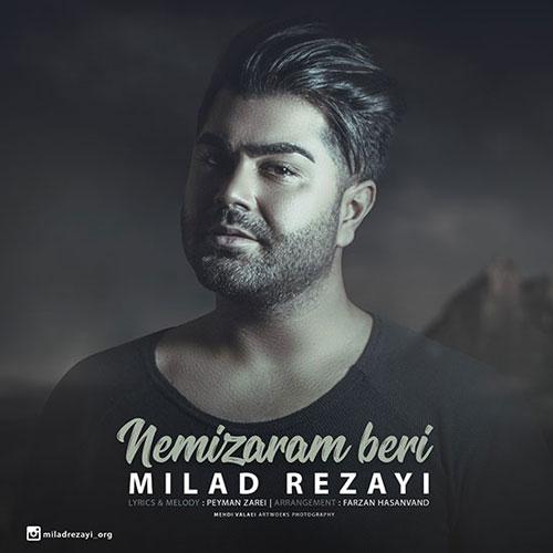 تک ترانه - دانلود آهنگ جديد Milad-Rezayi-Nemizaram-Beri دانلود آهنگ میلاد رضایی به نام نمیذارم بری
