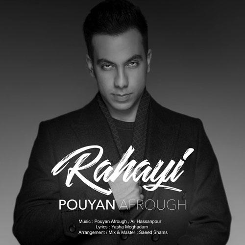 تک ترانه - دانلود آهنگ جديد Pouyan-Afrough-Rahayi دانلود آهنگ پویان افروغ به نام رهایی