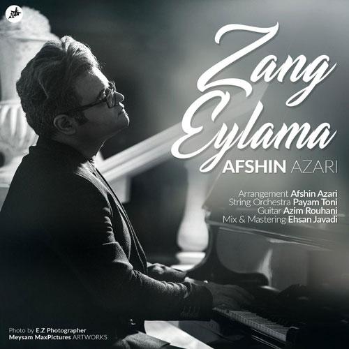 تک ترانه - دانلود آهنگ جديد Afshin-Azari-Zang-Eylama دانلود آهنگ افشین آذری به نام زنگ ایلمه