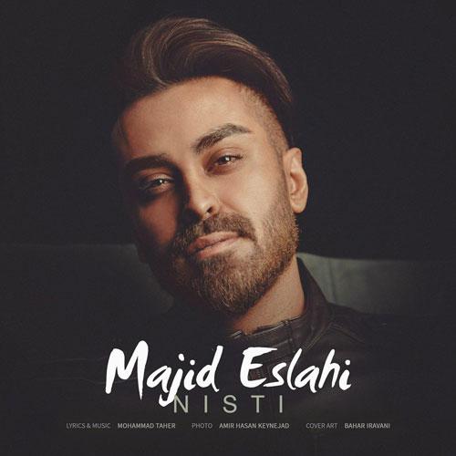 تک ترانه - دانلود آهنگ جديد Majid-Eslahi-Nisti دانلود آهنگ مجید اصلاحی به نام نیستی