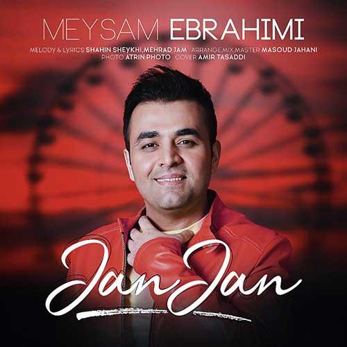 تک ترانه - دانلود آهنگ جديد Meysam-Ebrahimi-Jan-Jan دانلود آهنگ میثم ابراهیمی به نام جان جان