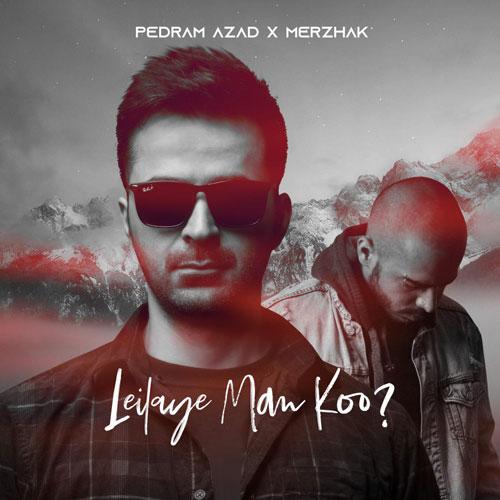 تک ترانه - دانلود آهنگ جديد Pedram-Azad-Leilaye-Man-Koo-Ft.-Merzhak دانلود آهنگ پدرام آزاد به نام لیلای من کو