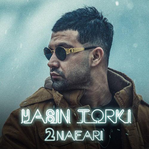 تک ترانه - دانلود آهنگ جديد Yasin-Torki-2Nafari دانلود آهنگ یاسین ترکی به نام دو نفری
