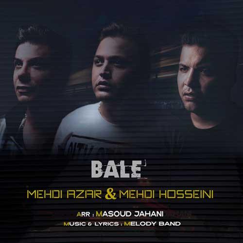 تک ترانه - دانلود آهنگ جديد Mehdi-Azar-Mehdi-Hosseini-Bale دانلود آهنگ مهدی آذر و مهدی حسینی به نام بله