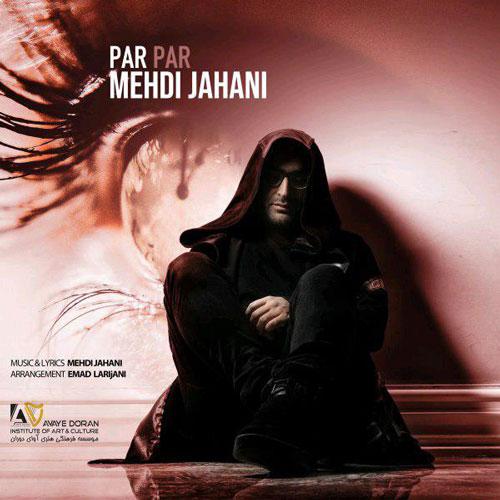 تک ترانه - دانلود آهنگ جديد Mehdi-Jahani-Par-Par دانلود آهنگ مهدی جهانی به نام پرپر