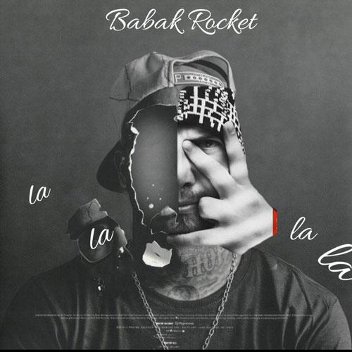 تک ترانه - دانلود آهنگ جديد Babak-Rocket-La-La-La-La دانلود آهنگ بابک راکت به نام لالالالا