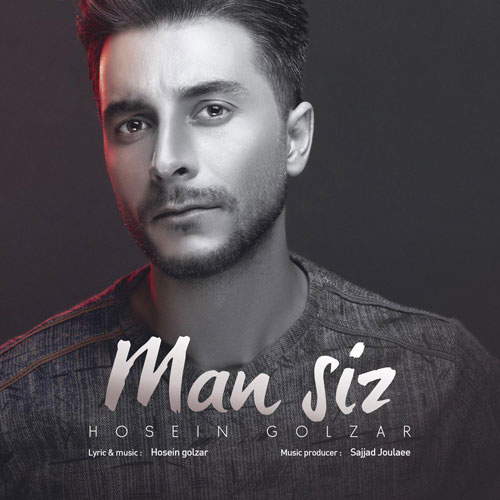 تک ترانه - دانلود آهنگ جديد Hosein-Golzar-Man-Siz دانلود آهنگ حسین گلزار به نام من سیز