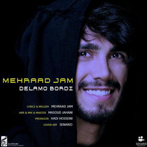 تک ترانه - دانلود آهنگ جديد Mehraad-Jam-Delamo-Bordi دانلود آهنگ مهراد جم به نام دلمو بردی