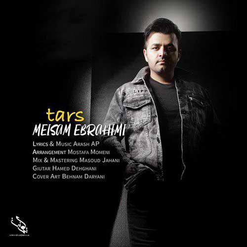 تک ترانه - دانلود آهنگ جديد Meysam-Ebrahimi-Tars دانلود آهنگ میثم ابراهیمی به نام ترس