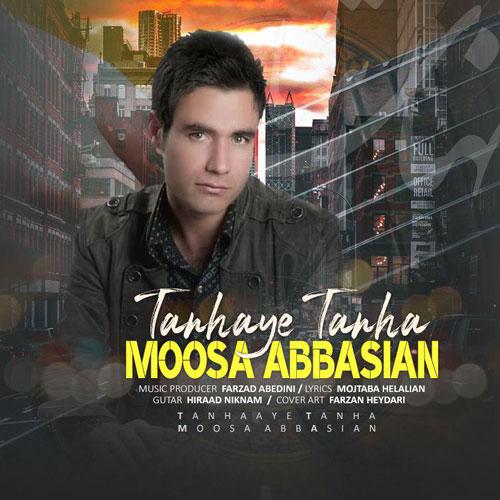 تک ترانه - دانلود آهنگ جديد Moosa-Abbasian-Tanhaye-Tanha دانلود آهنگ موسی عباسیان به نام تنهای تنها