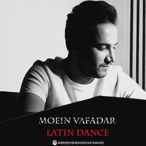 تک ترانه - دانلود آهنگ جديد Moein-Vafadar-Latin-Dance دانلود پادکست معین وفادار به نام رقص لاتین