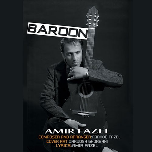 تک ترانه - دانلود آهنگ جديد Amir-Fazel-Baroon دانلود آهنگ امیر فاضل به نام بارون