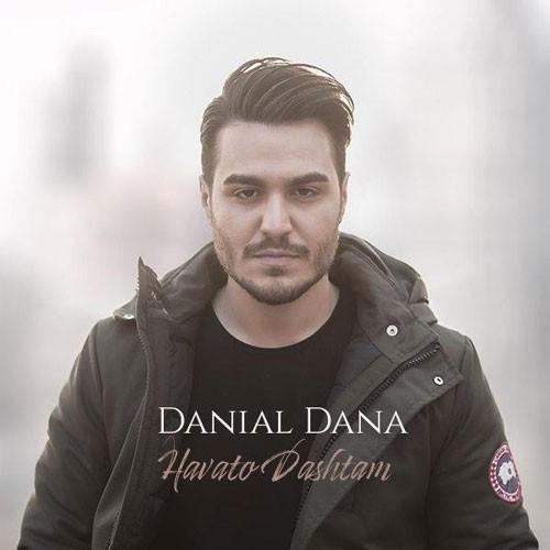 تک ترانه - دانلود آهنگ جديد Danial-Dana-Havato-Dashtam دانلود آهنگ دانیال دانا به نام هواتو داشتم