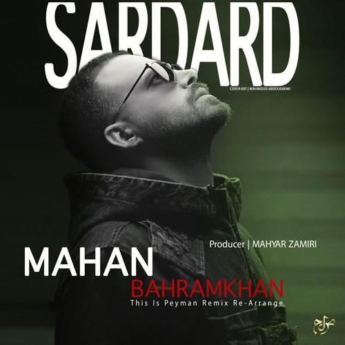 تک ترانه - دانلود آهنگ جديد Mahan-BahramKhan-Sardard-Remix دانلود ریمیکس ماهان بهرام خان به نام سردرد