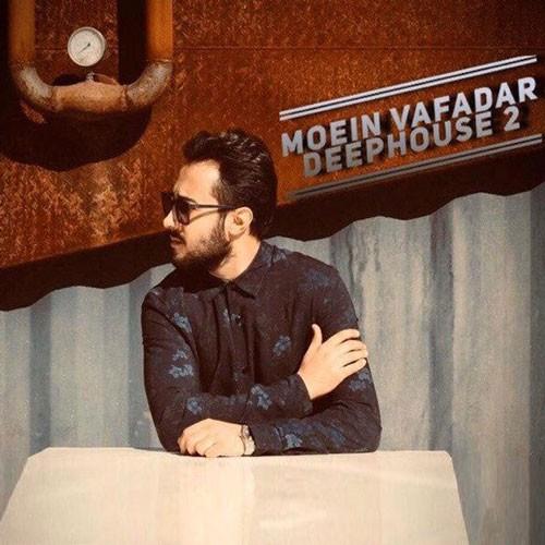 تک ترانه - دانلود آهنگ جديد Moein-Vafadar-Deephouse-Episode-02 دانلود پادکست معین وفادار به نام دیپ هاوس (ایپزود 02)