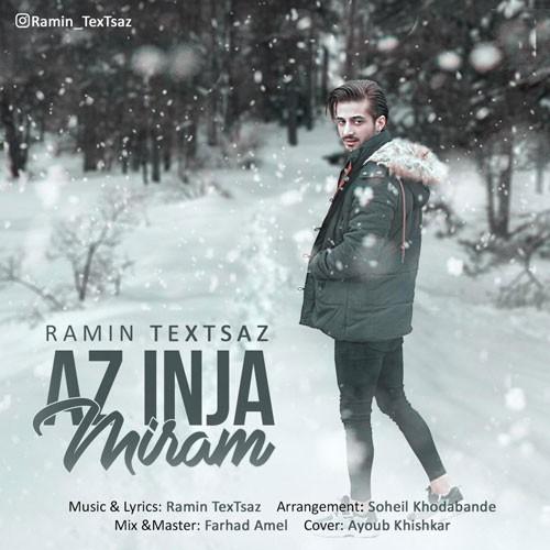 تک ترانه - دانلود آهنگ جديد Ramin-TexTsaz-Az-Inja-Miram دانلود آهنگ رامین تکستساز به نام از اینجا میرم