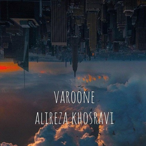 تک ترانه - دانلود آهنگ جديد Alireza-Khosravi-Varoone دانلود آهنگ علیرضا خسروی به نام وارونه
