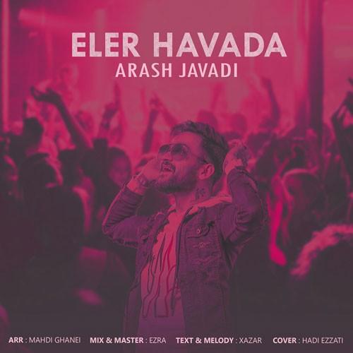 تک ترانه - دانلود آهنگ جديد Arash-Javadi-Eler-Havada دانلود آهنگ آرش جوادی به نام اللر هوادا