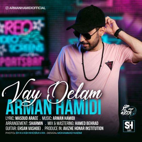 تک ترانه - دانلود آهنگ جديد Arman-Hamidi-Vay-Delam دانلود آهنگ آرمان حمیدی به نام وای دلم